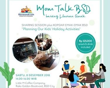 Mom Talk BSD bareng Liburan Anak