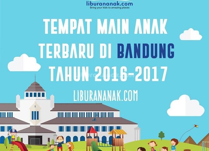 Tampat Main Anak Terbaru di Bandung 2016-2017