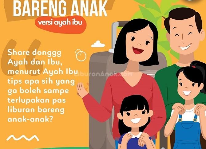 Tips Liburan Bareng Anak Versi Ayah Ibu