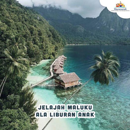 Jejah Maluku Ala Liburan Anak