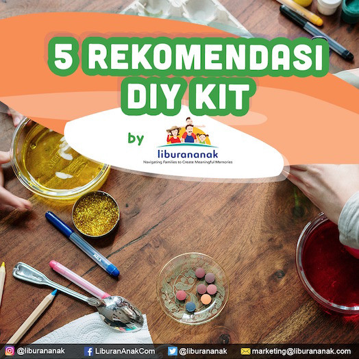5 Rekomendasi DIY KIT by LiburanAnak