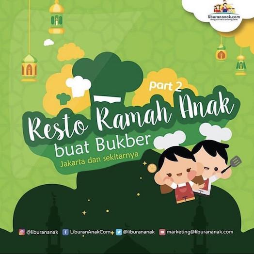 Resto Ramah Anak buat Bukber di Jakarta dan sekitarnya